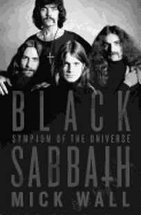nonfiction book review black sabbath symptom of the universe by mick wall st martin 39 s 27. Black Bedroom Furniture Sets. Home Design Ideas