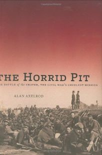 The Horrid Pit: The Battle of the Crater