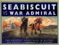 Seabiscuit vs. War Admiral: The Greatest Horse Race in History