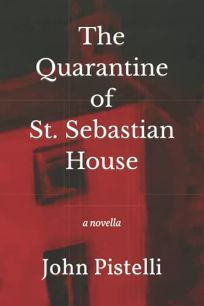 The Quarantine of St. Sebastian House