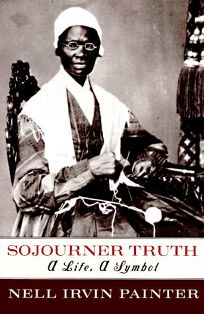 Sojourner Truth: A Life