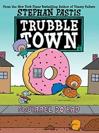 Squirrel Do Bad Trubble Town #1
