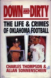 Down and Dirty: The Life and Crimes of Oklahoma Football