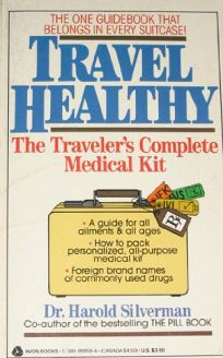 Travel Healthy: The Travelers Complete Medical Kit