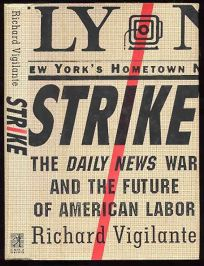 Strike: The Daily News War and the Future of American Labor