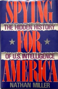 Spying for America: The Hidden History of U.S. Intelligence