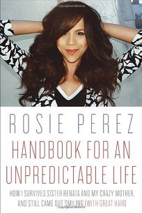 Handbook for an Unpredictable Life: How I Survived Sister Renata and My Crazy Mother