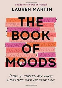 Book of Moods: How I Turned My Worst Emotions into My Best Life