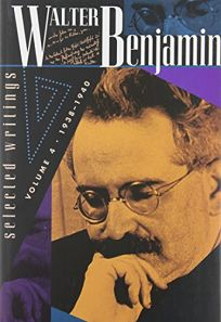 WALTER BENJAMIN: Selected Writings Volume 4: 1938–1940
