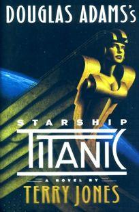 Douglas Adams Starship Titanic
