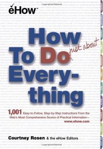 How to Do Just about Everything: Just about