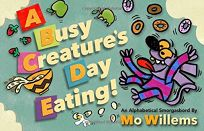 A Busy Creature's Day Eating: An Alphabetical Smorgasbord