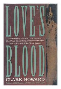 Loves Blood the Shocking True Story of a: Teenager Who Would Do Anything for the Older Man She Loved--Even Kill Her Whole Family