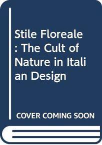 Stile Floreale: The Cult of Nature in Italian Design