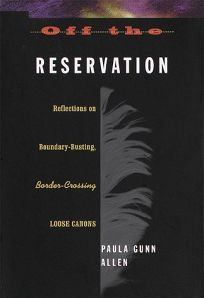 Off the Reservation: Reflections on Boundary-Busting