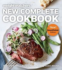 Weight Watchers New Complete Cookbook: Over 500 Delicious Recipes for the Healthy Cooks Kitchen Smartpoints