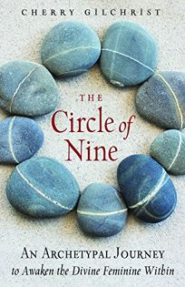 The Circle of Nine: An Archetypical Journey to Awaken the Divine Feminine Within