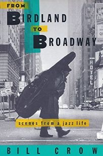 From Birdland to Broadway: Scenes from a Jazz Life