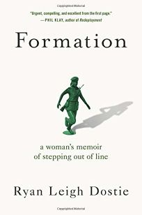 Nonfiction Book Review: Formation: A Woman's Memoir of Stepping Out of Line by Ryan Leigh Dostie. Grand Central, $28 (368p) ISBN 978-1-5387-3153-6