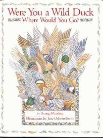 Were You a Wild Duck
