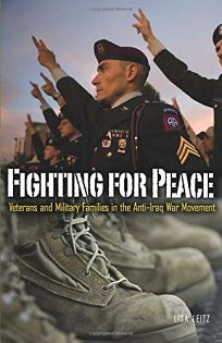 Fighting for Peace: Veterans and Military Families in the Anti-Iraq War Movement