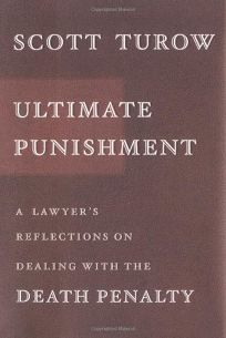 ULTIMATE PUNISHMENT: A Lawyers Reflections on Dealing with the Death Penalty