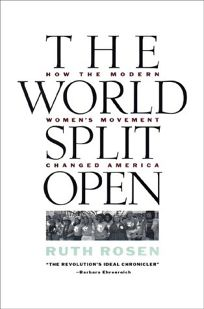 The World Split Open: 2how the Modern Womens Movement Changed America