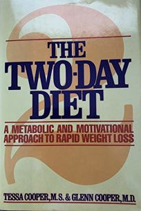 The Two-Day Diet: A Metabolic and Motivational Approach to Rapid Weight Loss