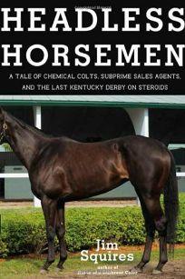 Headless Horsemen: A Tale of Chemical Colts