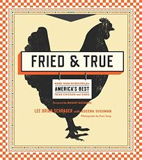Fried & True: 50 Recipes for America's Best Fried Chicken and Sides