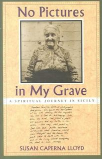 No Pictures in My Grave: A Spiritual Journey in Sicily