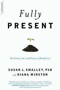 Fully Present: The Science