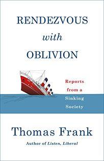 Rendezvous with Oblivion: Essays