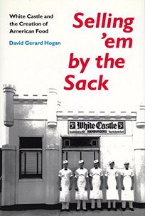Sellingem by the Sack: White Castle and the Creation of American Food