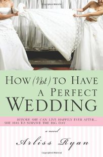 How Not to Have a Perfect Wedding