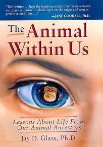 The Animal Within Us: Lessons about Life from Out Animal Ancestors