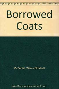 BORROWED COATS