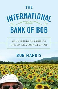 Fiction book review the cartoon introduction to economics vol 1 the international bank of bob connecting our worlds one 25 kiva loan at a time fandeluxe Image collections