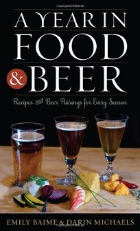 A Year in Food & Beer: Recipes and Beer Pairings for Every Season
