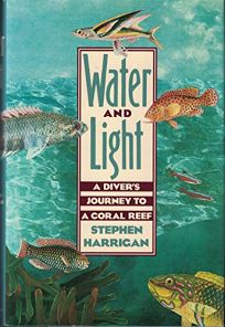 Water and Light: A Divers Journey to a Coral Reef