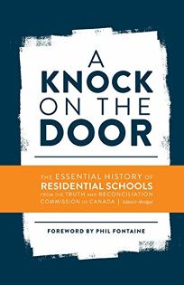 A Knock on the Door: The Essential History of Residential Schools
