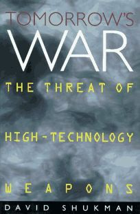 Tomorrows War: The Threat of High-Technology Weapons