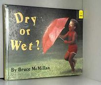Dry or Wet?