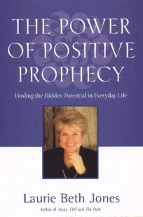 The Power of Positive Prophecy: Finding the Hidden Potential in Everyday Life