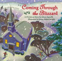 Coming Through the Blizzard: A Christmas Story