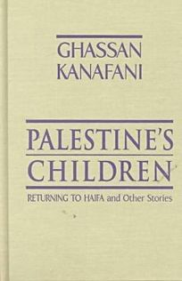 Palestines Children: Returning to Haifa and Other Stories