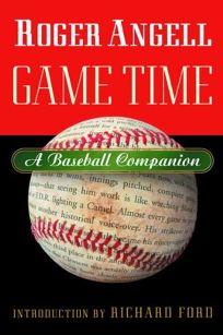 GAME TIME: A Baseball Companion