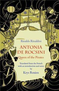 Antonia de Rocsini: Queen of the Pirates