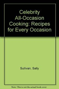 Celebrity All-Occasion Cooking: Recipes for Every Occasion