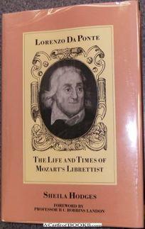 Lorenzo Da Ponte: The Life and Times of Mozarts Librettist